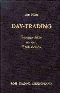 Joe Ross Day-Trading Tagesgeschäfte an den Futuresbörsen