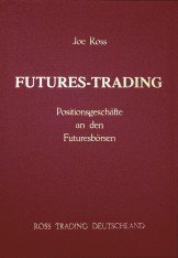 Joe Ross Futures-Trading - Positionsgeschäfte an den Futuresbörsen