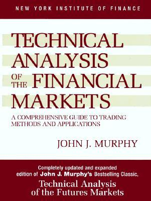 John J. Murphy Technical Analysis of the Financial Markets