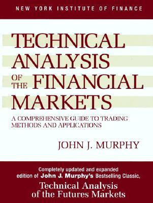 John J. Murphy Technical Analysis of the Financial Markets