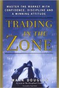 Trading in the Zone by Mark Douglas