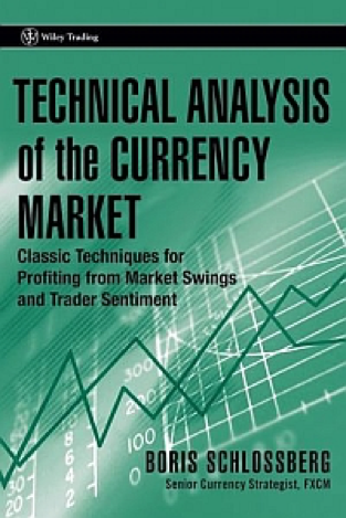 Boris Schlossberg, Technical Analysis for the Currency Market