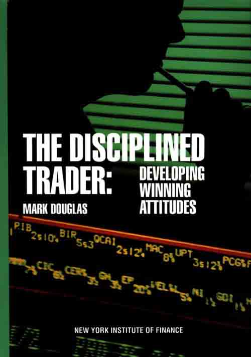 Mark Douglas The Disciplined Trader Cover