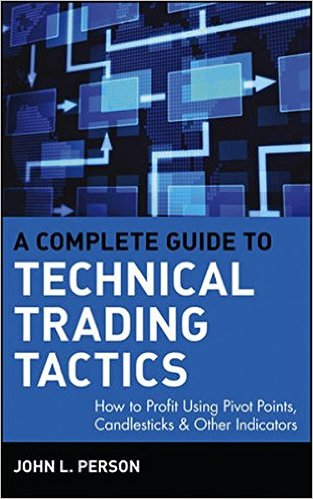 J. Person A Complete Guide to Technical Trading Tactics